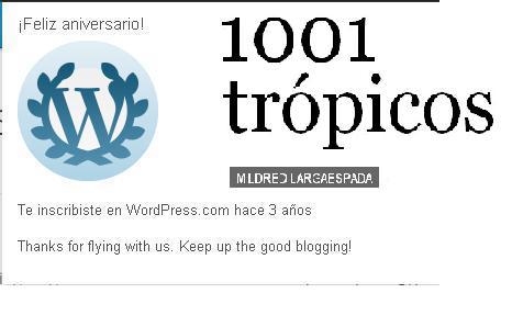 El aviso de WordPress.com sobre el aniversario del blog 1001 trópicos.